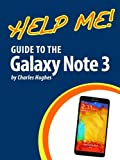 Help Me! Guide to the Galaxy Note 3: Step-by-Step User Guide for the Third Generation Galaxy Note and Jelly Bean