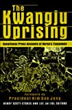 img - for The Kwangju Uprising: Eyewitness Press Accounts of Korea's Tiananmen (Pacific Basin Institute Book) book / textbook / text book