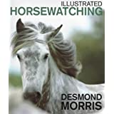 "Illustrated Horsewatchingvon ""Desmond Morris"""