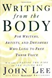 Writing from the Body: For writers, artists and dreamers who long to free their voice (0312115369) by Lee, John