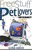 img - for Free Stuff for Pet Lovers on the Internet (Free Stuff on the Internet) book / textbook / text book