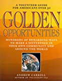 Golden Opportunities: A Volunteer Guide for Americans over 50 (1560793945) by Carroll, Andrew