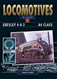 Gresley 4-6-2 A4 Class (Locomotives in Detail)