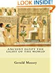 Ancient Egypt The Light of the World:...