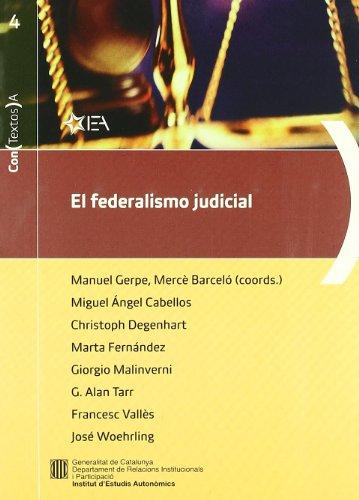 federalismo judicial. Aproximación a los sistemas judiciales de Estados Unidos, Suiza, Canadá y Alemania/El