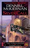 The Silver Call by Dennis L. McKiernan