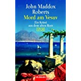 Mord am Vesuv: Ein Krimi aus dem alten Rom - SPQRvon &#34;John Maddox Roberts&#34;