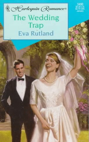 Wedding Trap (Harlequin Romance, No 3490), Rutland