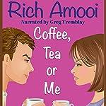 Coffee, Tea or Me   Rich Amooi