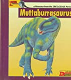 Looking At-- Muttaburrasaurus: A Dinosaur from the Cretaceous Period (The New Dinosaur Collection) (0836813464) by Green, Tamara