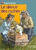 echange, troc Michel Le Bourhis - Le Silence des ruches