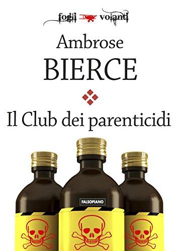 Ambrose Bierce - Il Club dei parenticidi (Italian Edition)