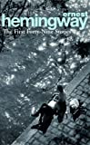 The First Forty Nine Stories (Arrow Classic) (0099339218) by Hemingway, Ernest