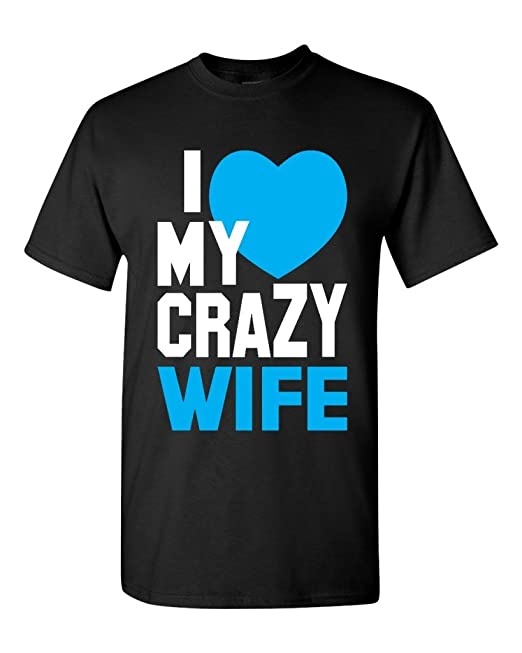 I Love My Crazy Wife Unisex T-Shirt Couple Shirts