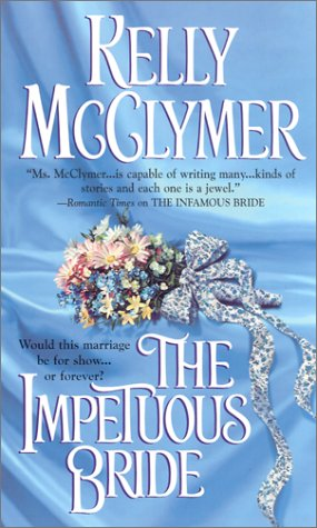 The Impetuous Bride: Once upon a Wedding (Zebra Ballad Romance), Kelly McClymer