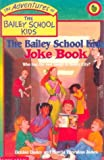 img - for The Bailey School Kids Joke Book book / textbook / text book