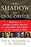 img - for In the Shadow of the Oval Office: Profiles of the National Security Advisers and the Presidents They Served--From JFK to George W. Bush book / textbook / text book