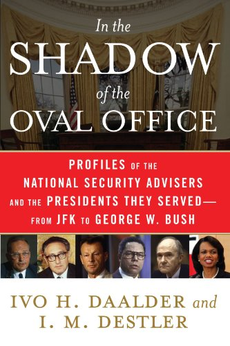 In the Shadow of the Oval Office: Profiles of the...