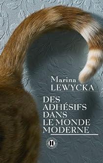 Des adhésifs dans le monde moderne par Lewycka