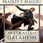 The Straits of Galahesh: The Lays of Anuskaya, Book 2 (       UNABRIDGED) by Bradley P. Beaulieu Narrated by Ray Chase