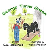 George Turns Green | C.S. McDonald
