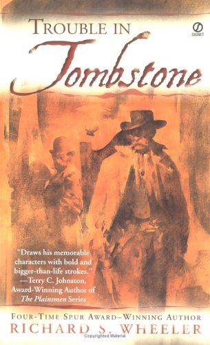 Trouble in Tombstone, Richard S. Wheeler