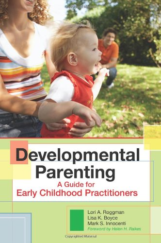 Developmental Parenting: A Guide for Early Childhood...