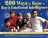 img - for 200 Ways to Raise a Boy's Emotional Intelligence: An Indispensible Guide for Parents, Teachers & Other Concerned Caregivers by Glennon, Will (2000) Paperback book / textbook / text book