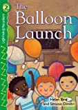 img - for The Balloon Launch, Level 2 (Lightning Readers: Level 2) book / textbook / text book