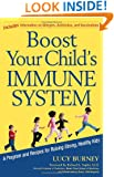 Boost Your Child's Immune System: A Program And Recipes For Raising Strong, Healthy Kids (Newmarket Pictorial Moviebook)