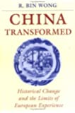 China Transformed: Historical Change and the Limits of European Experience