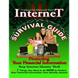 Internet Survival Guide: Protecting Your Financial Information ~ James Christiansen