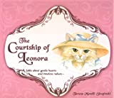 The Courtship of Leonora: A Fable about Gentle Hearts and Timeless Values