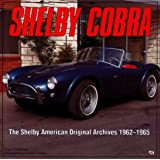 Shelby Cobra: The Shelby American Original Color Archives 1963-1965