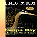 Florida's West Coast: Adventure Guide to Tampa Bay & Florida's West Coast Audiobook by Chelle Koster Walton Narrated by John Duncan