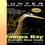Florida's West Coast: Adventure Guide to Tampa Bay & Florida's West Coast | Chelle Koster Walton