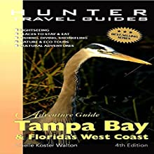 Florida's West Coast: Adventure Guide to Tampa Bay & Florida's West Coast | Livre audio Auteur(s) : Chelle Koster Walton Narrateur(s) : John Duncan