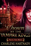 #6 Chosen by the Vampire Kings: BBW Romance (Part 6: New Moon)