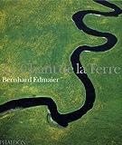 echange, troc Bernhard Edmaier, Angelika Jung-Hüttl - Le Chant de la terre (Ancien prix éditeur  : 59,95 euros)
