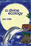 img - for A Divine Ecology book / textbook / text book