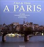 echange, troc José Alvarez, Christian Sarramon, Nicolas Bruant - L'Art de Vivre à Paris