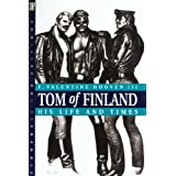 Tom of Finland: His Life and Timesby F. Valentine, III Hooven