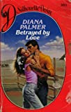 Betrayed by Love (0373508298) by Palmer, Diana