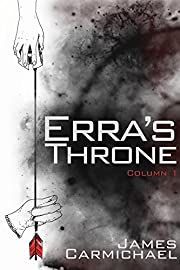 Erra's Throne: Column One (Erra's Throne, Tablet One Book 1)