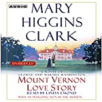 Mount Vernon Love Story: A Novel of George and Martha Washington | Mary Higgins Clark