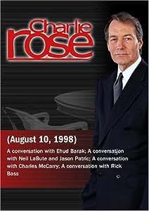 Charlie Rose with Ehud Barak; Neil LaBute & Jason Patric; Charles McCarry; Rick Bass (August 10, 1998)