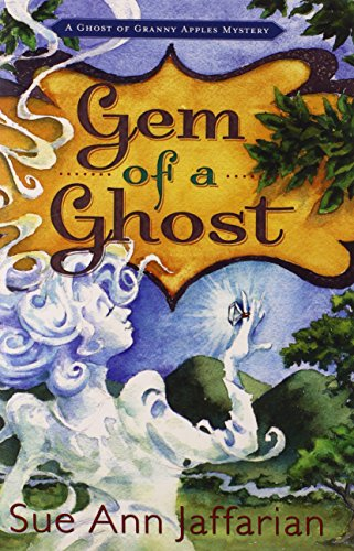 Image of Gem of a Ghost (A Ghost of Granny Apples Mystery)