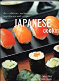 img - for Japanese Cooking, the Traditions, Techniques, Ingredients and Recipes book / textbook / text book
