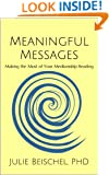 Meaningful Messages: Making the Most of Your Mediumship Reading