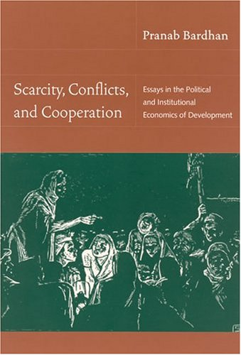 Scarcity, Conflicts, and Cooperation: Essays in the...